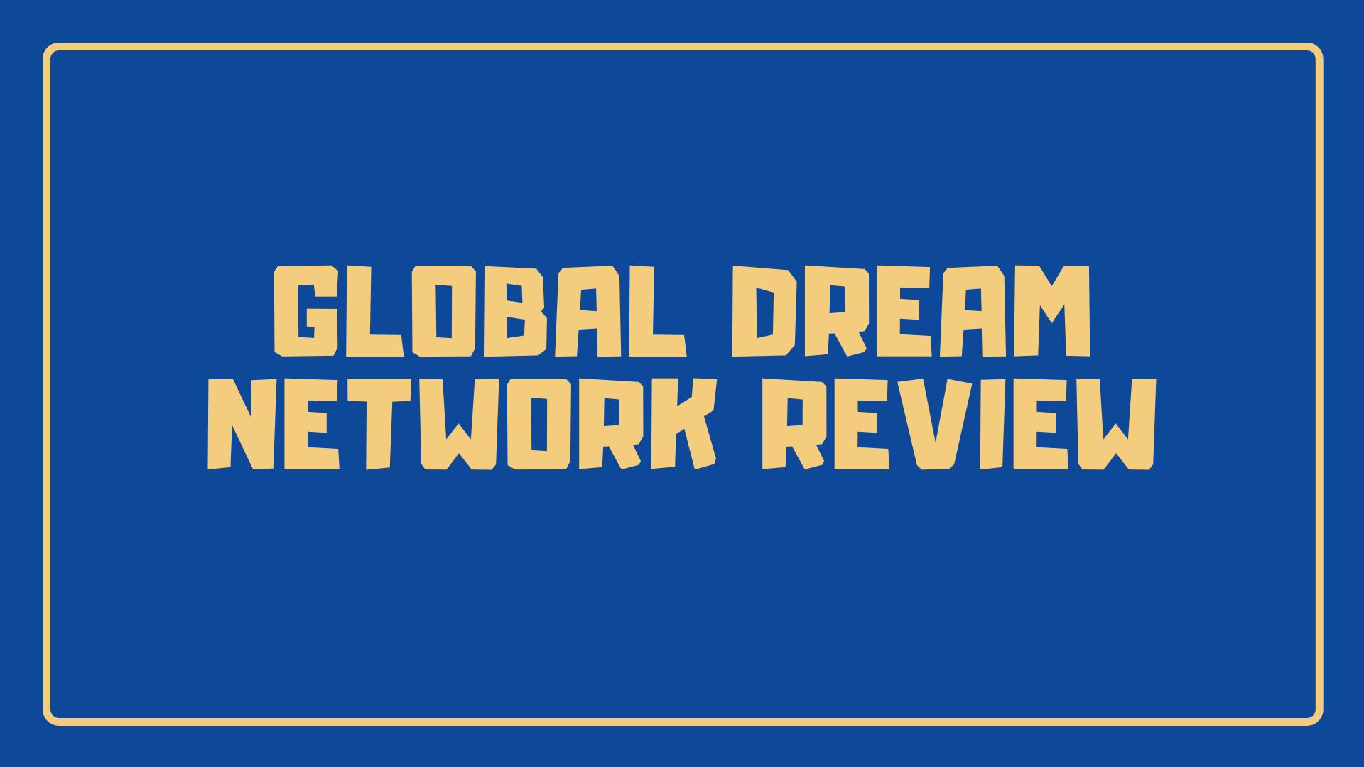 global dream network website